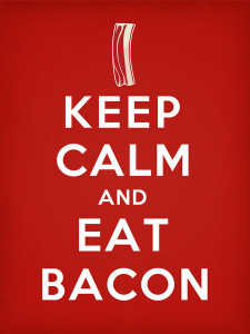 keepcalmandeatbacon