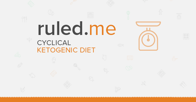 Cyclical Ketogenic Diet: An In-depth Look