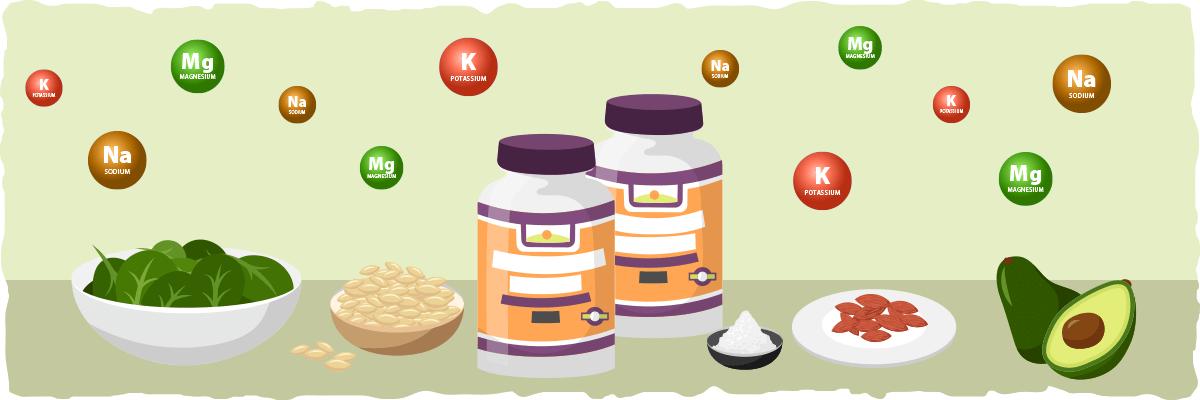 Supplement your diet with sodium, potassium, and magnesium.